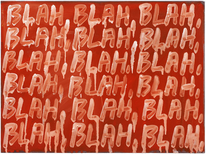 Blah, Blah, Blah, 2008, oil on canvas, 18 x 24 inches